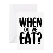 When Do We Eat? Greeting Card