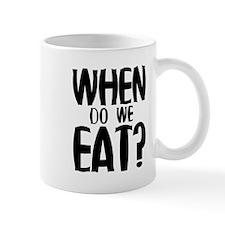 When Do We Eat? Mug