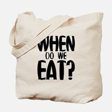When Do We Eat? Tote Bag