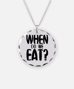 When Do We Eat? Necklace
