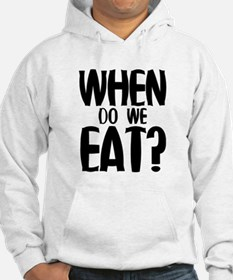 When Do We Eat? Hoodie