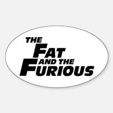 The Fat and the Furious Sticker (Oval)