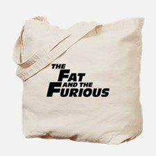The Fat and the Furious Tote Bag