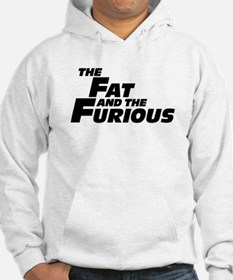 The Fat and the Furious Hoodie