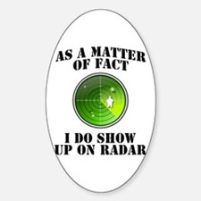 I Show Up On Radar Fat Decal