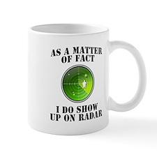 I Show Up On Radar Fat Mug