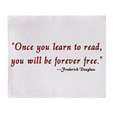 """""""Once you learn to read you'l Throw Blanket"""