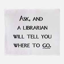 Ask, and a librarian will tel Throw Blanket