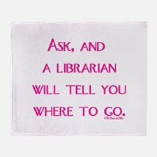 UPDATED: Ask, and a librarian Throw Blanket