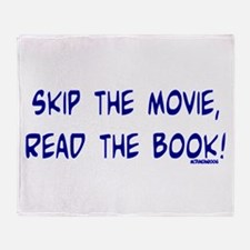Skip the Movie, Read the Book Throw Blanket