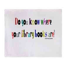 Do you know where your librar Throw Blanket
