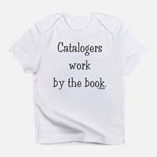Catalogers work by the book. Infant T-Shirt