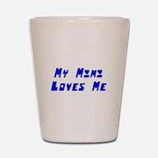 My Mimi Loves Me! (Blue) Shot Glass