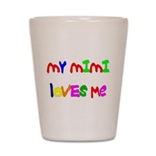 My Mimi Loves Me! (Croobie) Shot Glass