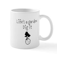 Lifes a garden Mug