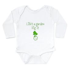 Lifes a garden Long Sleeve Infant Bodysuit