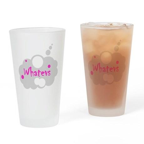 Whatevs Drinking Glass