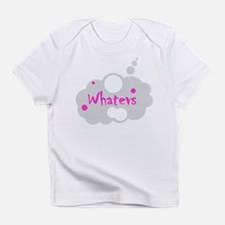 Whatevs Infant T-Shirt