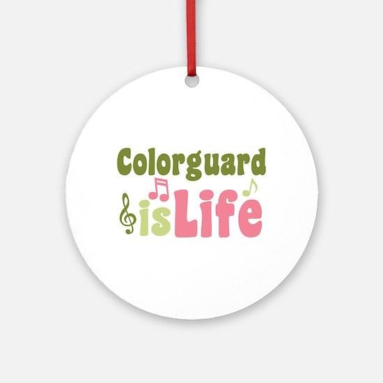 Colorguard is Life Ornament (Round)