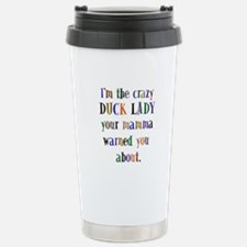 crazy DUCK Lady Travel Mug