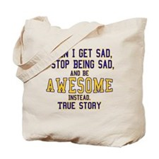 When I Get Sad Tote Bag