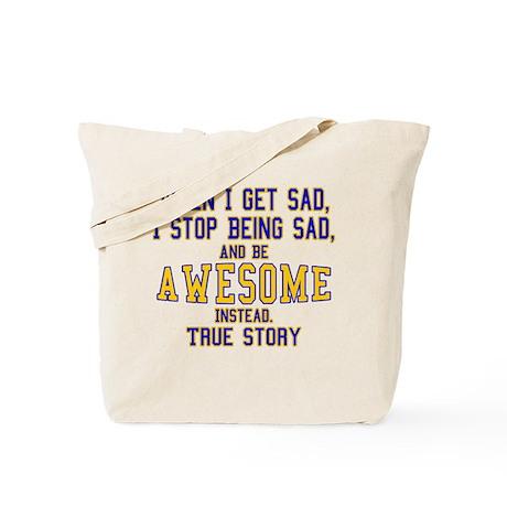 When I Get Sad Tote Bag