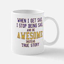 When I Get Sad Mug
