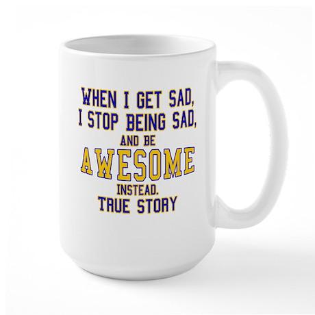 When I Get Sad Large Mug