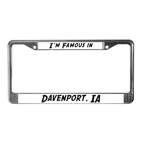 Famous in Davenport License Plate Frame