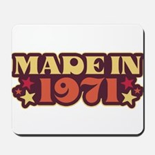 Made in 1971 Mousepad
