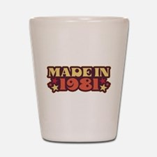 Made in 1981 Shot Glass