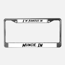 Famous in Muncie License Plate Frame