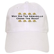 Why Did The Armadillo Cross T Baseball Cap