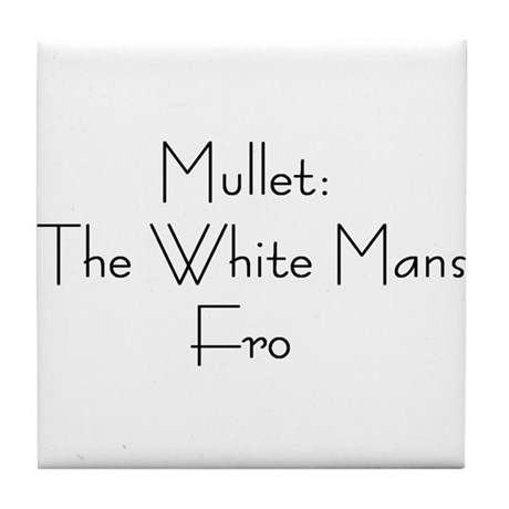 Mullet-The White Mans Fro Tile Coaster