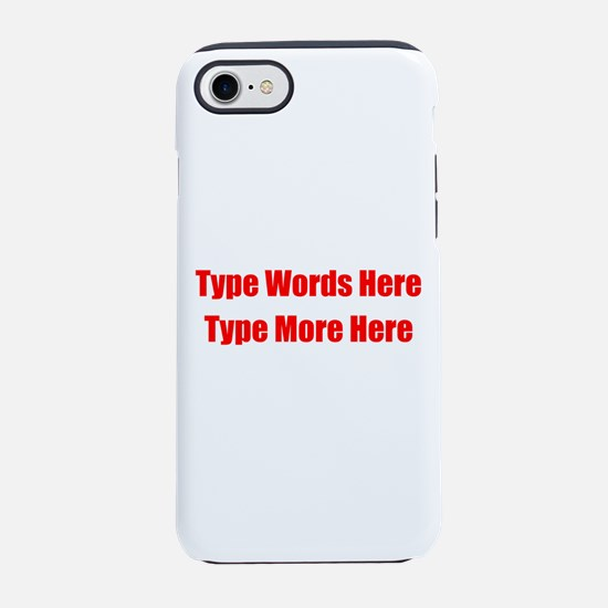 Write Your Own Red Text iPhone 7 Tough Case