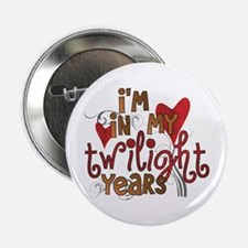 "Funny Twilight Years 2.25"" Button"