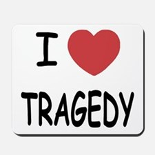 I heart tragedy Mousepad