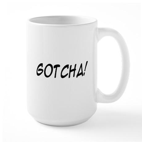 gotcha! Large Mug