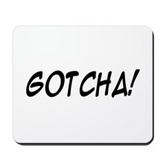 gotcha! Mousepad
