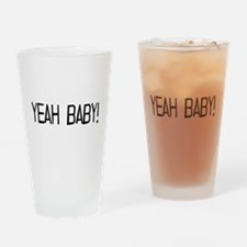 yeah baby! Drinking Glass