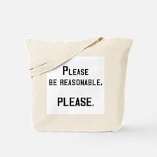 be reasonable Tote Bag