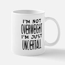 I'm not overweight. I'm just under tall. Fatt Mug