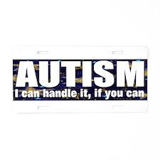 Autism, I can handle Aluminum License Plate