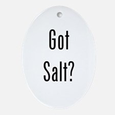 Got Salt? Black Ornament (Oval)
