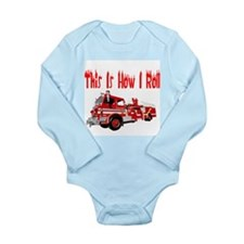 How I Roll- Fire Truck Long Sleeve Infant Bodysuit