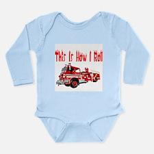 How I Roll- Fire Truck Long Sleeve Infant Bodysuit