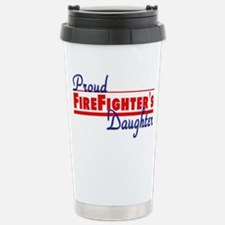 Proud Firefighter's Daughter Stainless Steel Trave