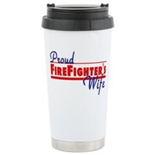 Proud Firefighter's Wife Travel Mug