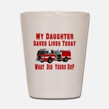 Daughter-What Did Yours Do? Shot Glass