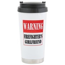 Firefighter Warning-Girlfrien Travel Mug